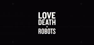 Love, Death & Robots poster